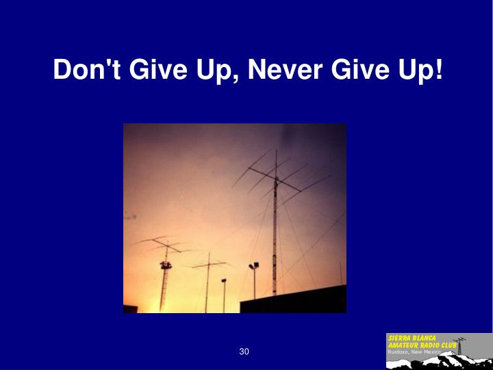 Don't Give Up, Never Give Up!