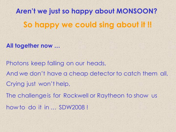 Aren't we just so happy about MONSOON?