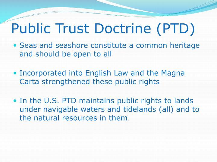 Public Trust Doctrine (PTD)