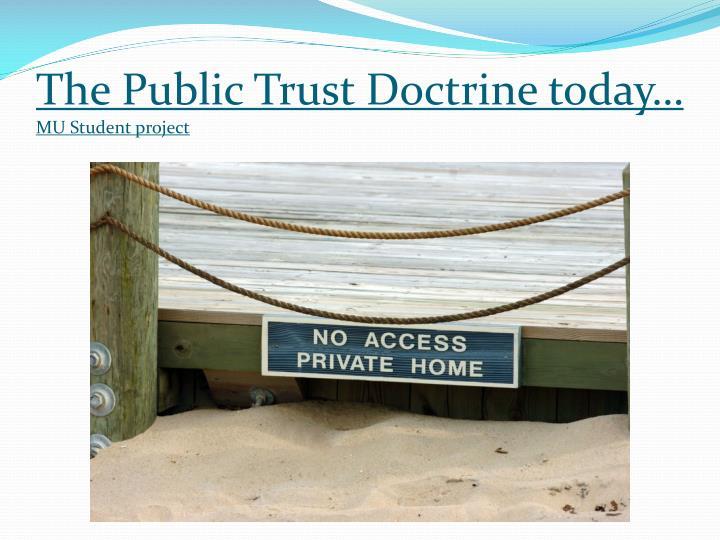 The Public Trust Doctrine today…