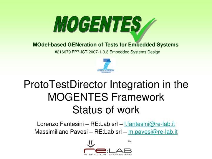 ProtoTestDirector Integration in the MOGENTES Framework