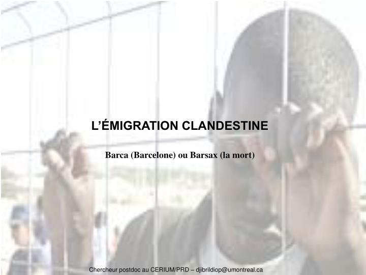 L'ÉMIGRATION CLANDESTINE