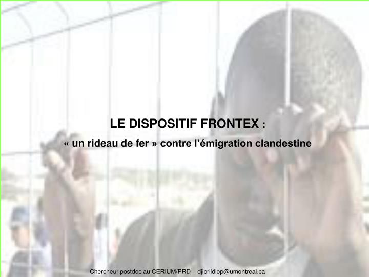 LE DISPOSITIF FRONTEX