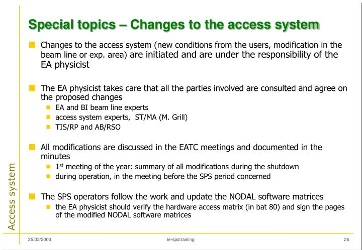 Special topics – Changes to the access system