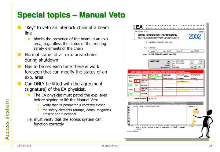 Special topics – Manual Veto