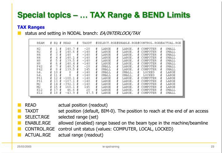 Special topics – … TAX Range & BEND Limits