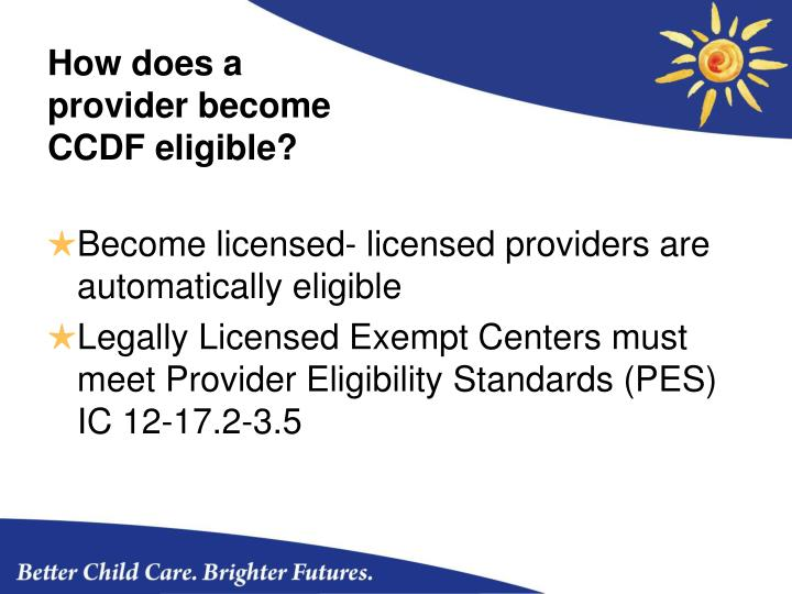 How does a provider become CCDF eligible?