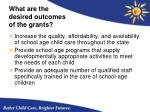 what are the desired outcomes of the grants