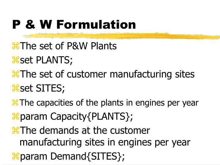 P & W Formulation
