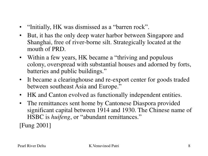 """Initially, HK was dismissed as a ""barren rock""."
