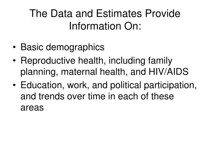 The Data and Estimates Provide Information On:
