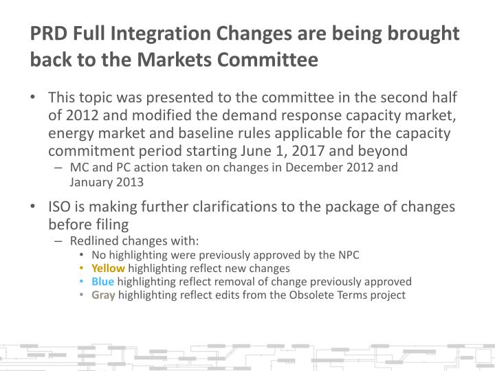 Prd full integration changes are being brought back to the markets committee