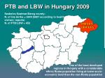 ptb and lbw in hungary 2009