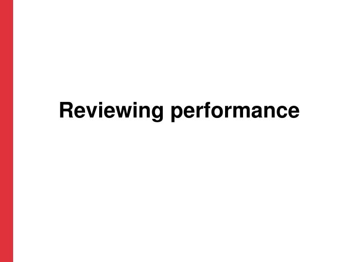 Reviewing performance