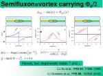 semifluxon vortex carrying f 0 2