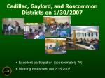cadillac gaylord and roscommon districts on 1 30 2007