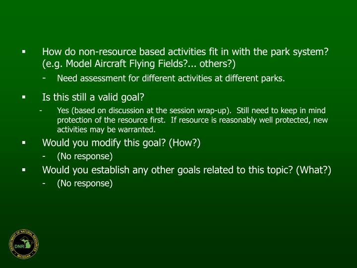 How do non-resource based activities fit in with the park system? (e.g. Model Aircraft Flying Fields?... others?)