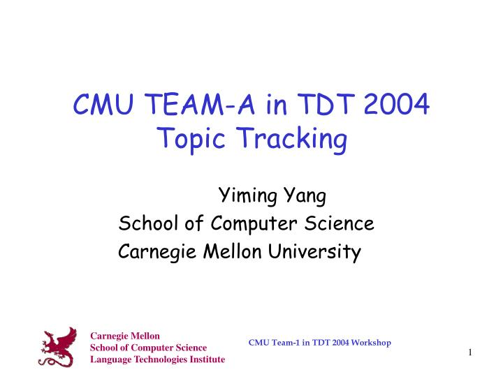 CMU TEAM-A in TDT 2004
