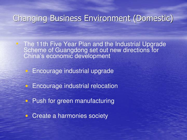 Changing Business Environment (Domestic)