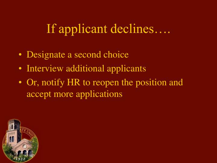 If applicant declines….