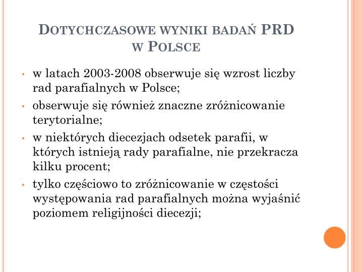 Dotychczasowe wyniki badań PRD                        w Polsce