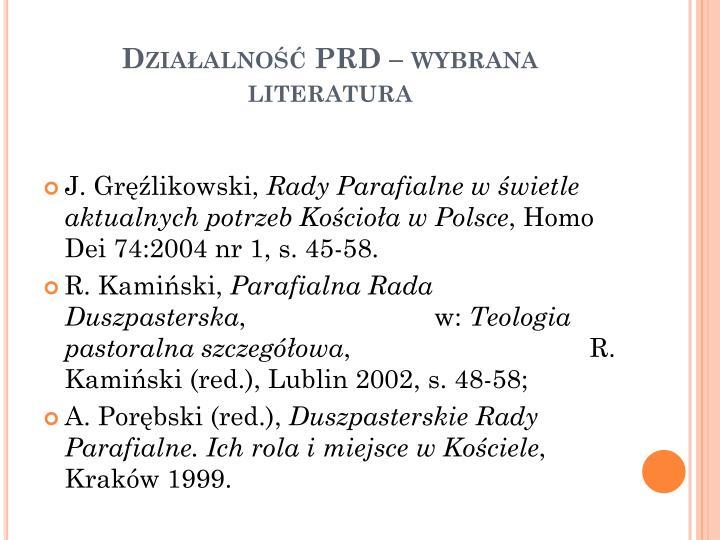 Działalność PRD – wybrana literatura