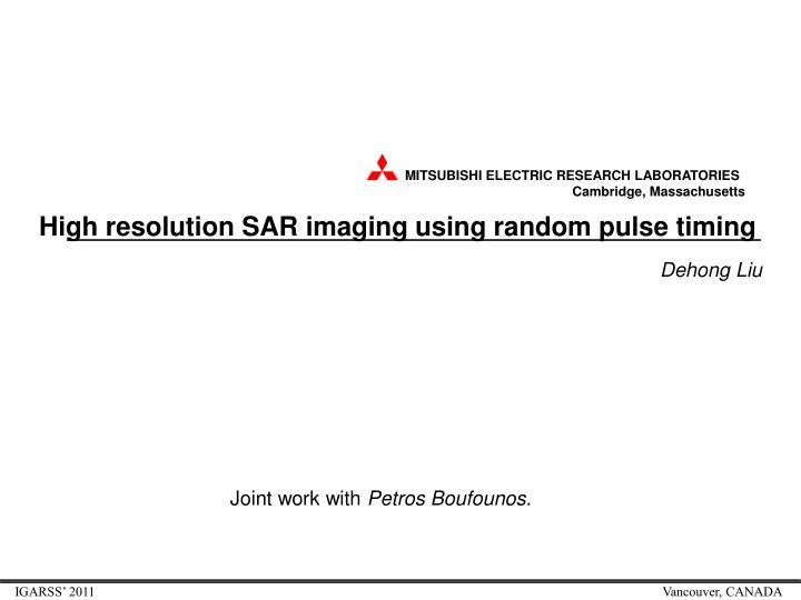 high resolution sar imaging using random pulse timing
