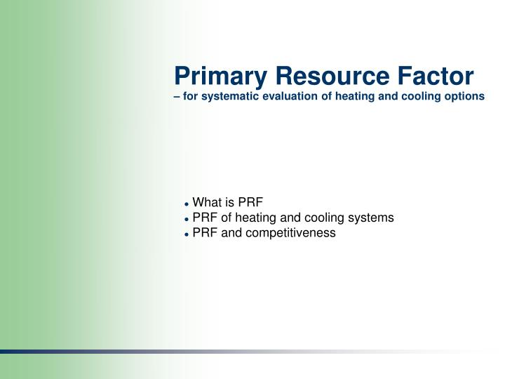 primary resource factor for systematic evaluation of heating and cooling options