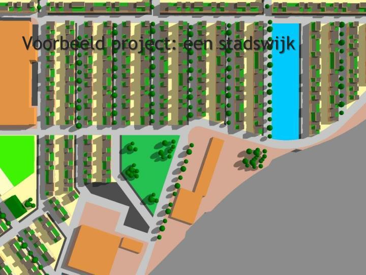 Voorbeeld project: een stadswijk