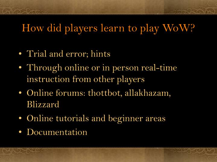 How did players learn to play WoW?