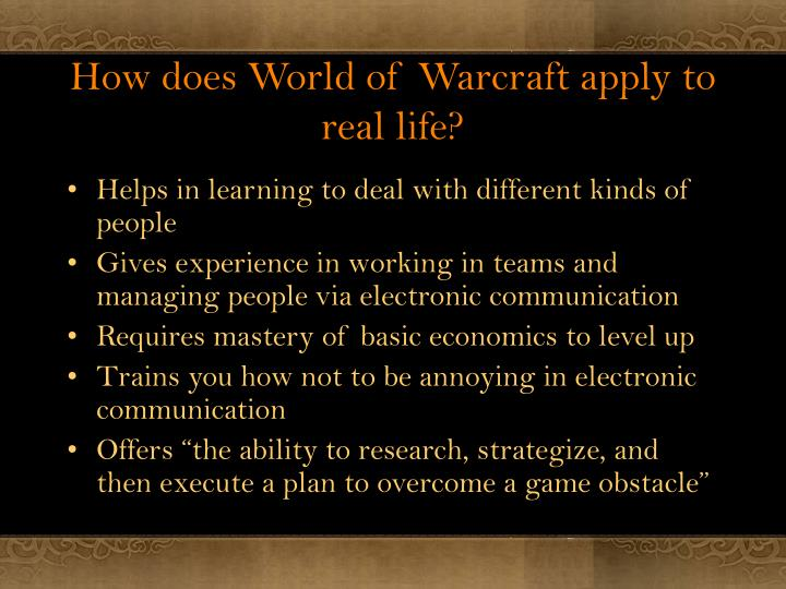 How does World of Warcraft apply to real life?