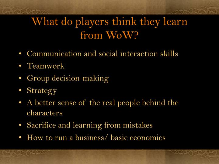 What do players think they learn from WoW?