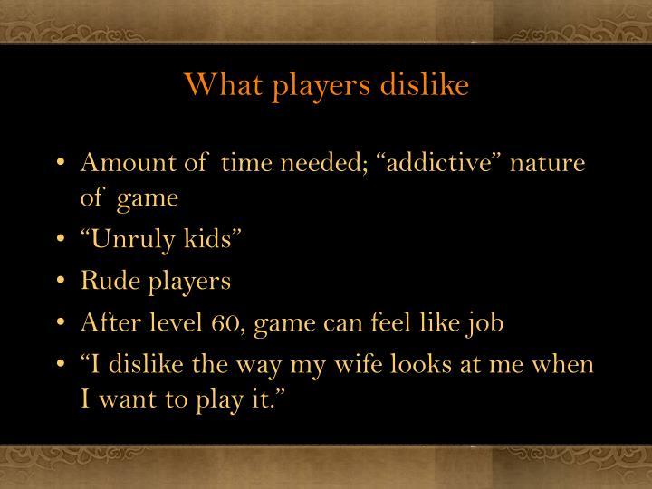 What players dislike
