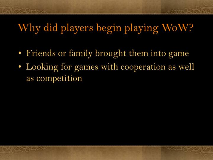 Why did players begin playing WoW?