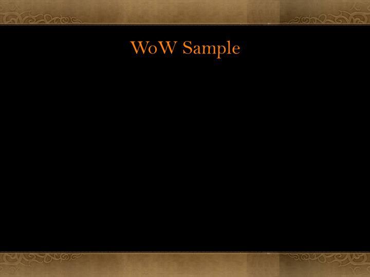 WoW Sample