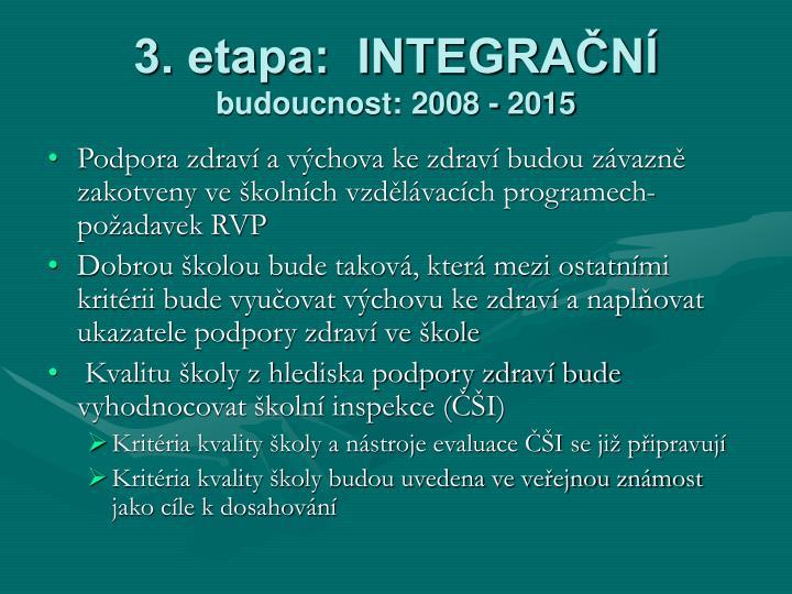 3. etapa:  INTEGRAČNÍ
