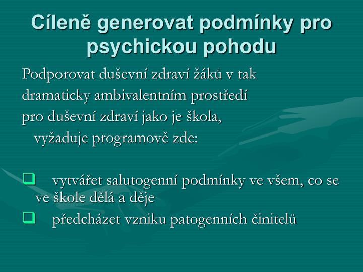 Cíleně generovat podmínky pro psychickou pohodu