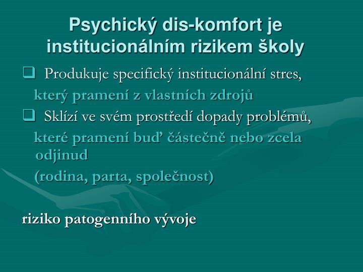 Psychický dis-komfort je institucionálním rizikem školy