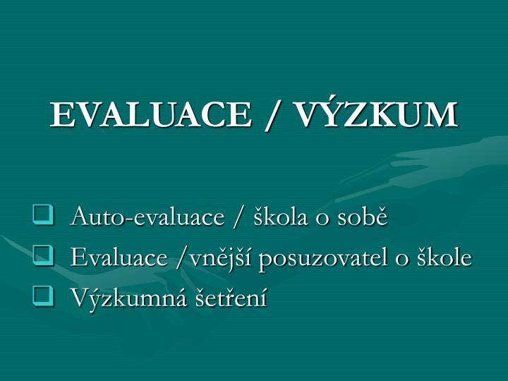 EVALUACE / VÝZKUM