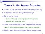 theory to the rescue extractor