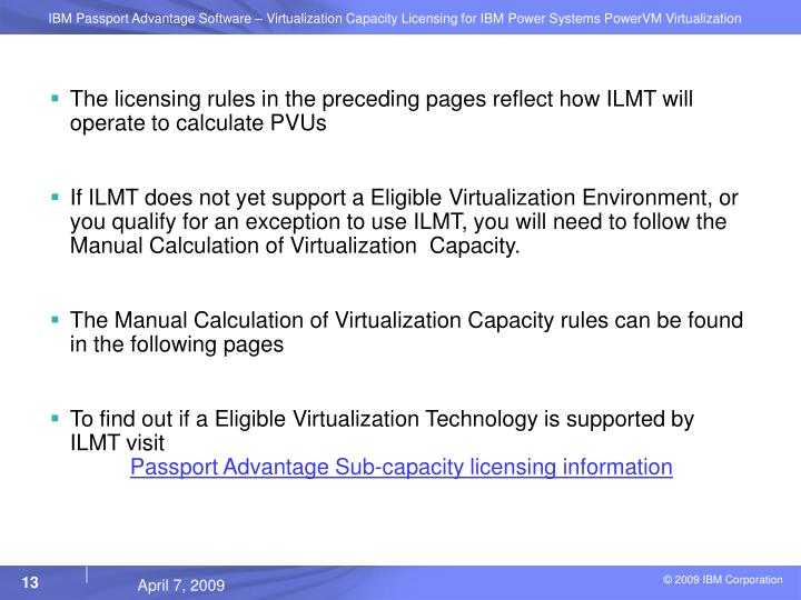 The licensing rules in the preceding pages reflect how ILMT will operate to calculate PVUs