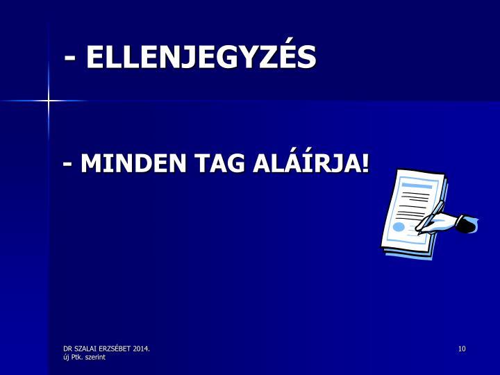- ELLENJEGYZÉS