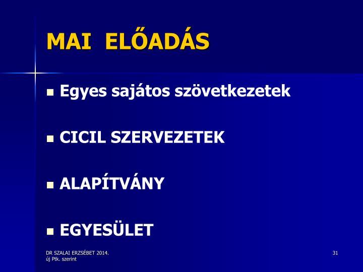 MAI  ELŐADÁS