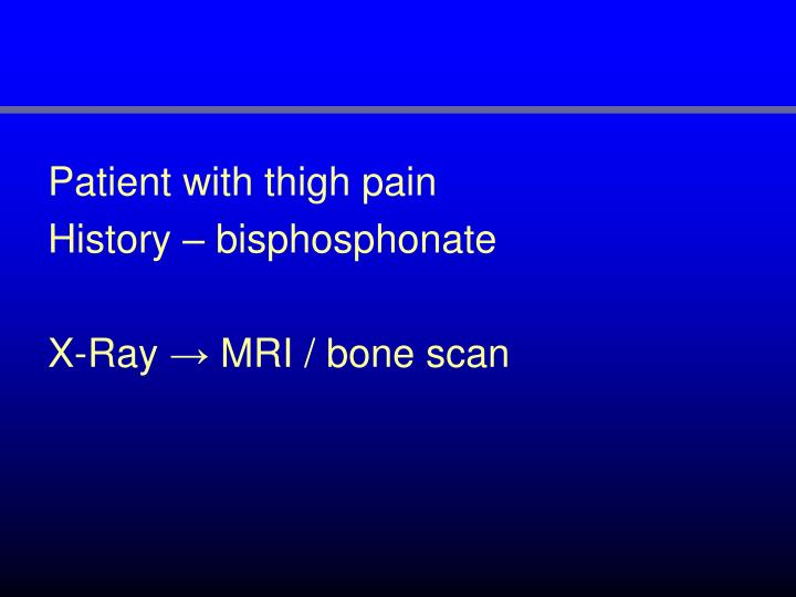Patient with thigh pain