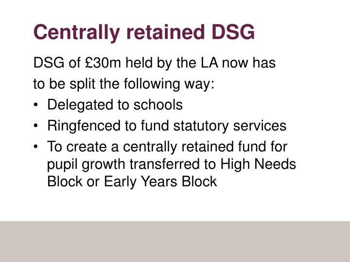 Centrally retained DSG