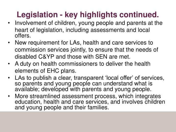 Legislation - key highlights continued.