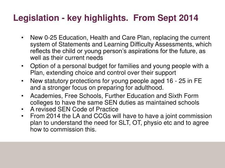 Legislation - key highlights.  From Sept 2014