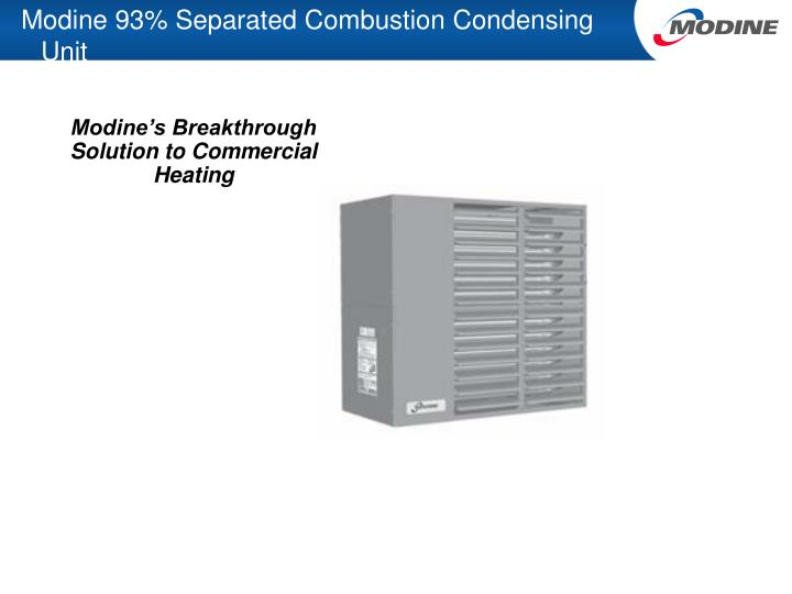 Modine 93 separated combustion condensing unit