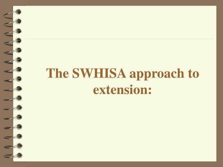 the swhisa approach to extension