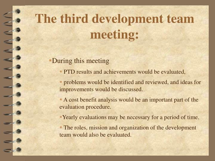 The third development team meeting: